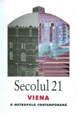 Revista Secolul 21 - Viena - O Metropola Contemporana |