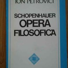 Schopenhauer Opera Filosofica - Ion Petrovici ,296353