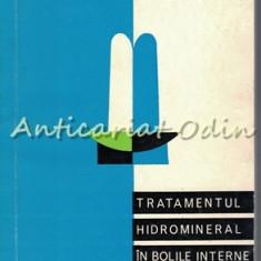 Tratamentul Hidromineral In Bolile Interne - E. Cociasu