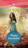 MAGIA TRECUTULUI - NORA ROBERTS