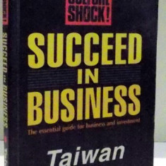 SUCCEED IN BUSINESS TAIWAN by KEVIN CHAMBERS , 1999