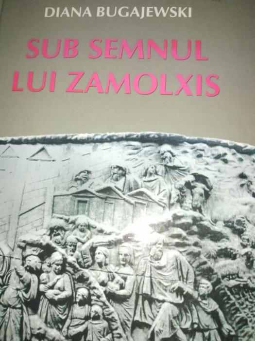 SUB SEMNUL LUI ZAMOLXIS- DIANA BUGAJEWSKI, ED ARTEMIS 2010,363 pag CARTONATA