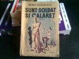 SUNT SOLDAT SI CALARET - NEAGU RADULESCU