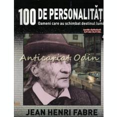 100 De Personalitati - Jean Henri Fabre - Nr.: 47