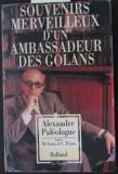 SOUVENIRS MERVEILLEUX D'UN AMBASSADEUR DES GOLANS -PRINCEPS!! - ALENDRE PALEOLOGUE