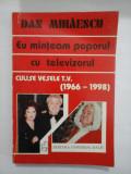 EU MINTEAM POPORUL CU TELEVIZORUL - DAN MIHAESCU