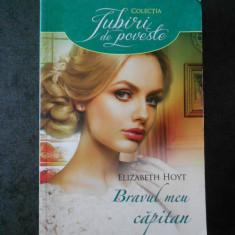 ELIZABETH HOYT -  BRAVUL MEU CAPITAN