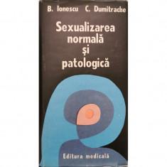 Sexualizarea normala si patologica - B. Ionescu, C. Dumitrache