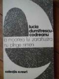 La Moartea Lui Zarathustra Nu Plinge Nimeni - Lucia Dumitrescu-codreanu ,303987