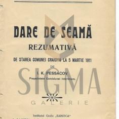 I. K. PESSACOV - PRIMARIA URBEI CARIOVA - DARE DE SEAM - REZUMATIVA , CRAIOVA, 1911