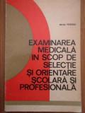 Examinarea Medicala In Scop De Selectie Si Orientare Scolara - Mihai Peteanu ,294740