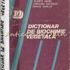 Dictionar De Biochimie Vegetala - Neamtu Gavril, Campeanu Gheorghe