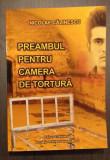 PREAMBUL PENTRU CAMERA DE TORTURA - NICOLAE CALINESCU - PITESTI, GHERLA, CANAL