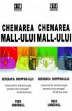 Chemarea mall-ului sau o radiografie a shopping-ului/Paco Underhill, Brandbuilders
