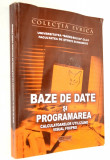 Baze de date si programarea calculatoarelor utilizand visual Foxpro