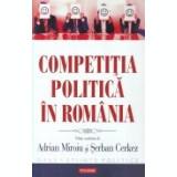 Competitia politica in Romania