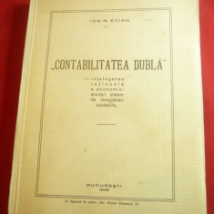 Ion N.Evian - Contabilitatea Dubla - Prima Ed. 1946 Lupta N.Stroila , 358 pag
