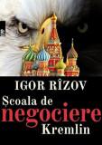 Scoala de negociere kremlin/Igor Rizov