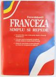 INVATATI FRANCEZA SIMPLU SI REPEDE - CONTINE MANUAL , GHID DE CONVERSATIE SI 6 CASETE AUDIO