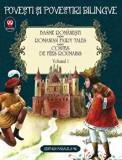 Basme romanesti. Romanian fairy tales. Contes de fees roumanis. Volumul 1. Povesti si povestiri bilingve/Ion Creanga, Petre Ispirescu