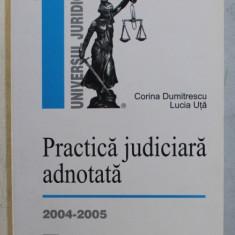PRACTICA JUDICIARA ADNOTATA de CORINA DUMITRASCU si LUCIA UTA , 2004 - 2005