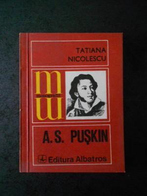TATIANA NICOLESCU - A. S. PUSKIN (Colectia Monografii) foto
