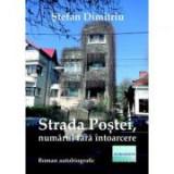 Strada Postei, numarul fara intoarcere - Stefan Dimitriu