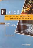 FIZICA CULEGERE DE PROBLEME PROPUSE SI REZOLVATE CLASELE XI-XII - M. Chirita