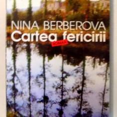 CARTEA FERICIRII de NINA BERBEROVA , 1998