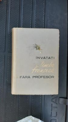 INVATATI LIMBA FRANCEZA FARA PROFESOR , BRAESCU ,PANDELESCU ,BERCESCU foto