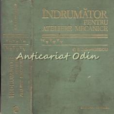 Indrumator Pentru Ateliere Mecanice - George S. Georgescu - Editie: a VI-a