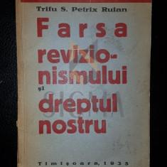 TRIFU S. PETRIX RUIAN - FARSA REVIZIONISMULUI SI DREPTUL NOSTRU, TIMISOARA 1935