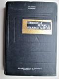 Tehnologia Reparatiei Utilajului Agricol - Ch.Vasiliu, N. Lupascu, 1968. Tractor