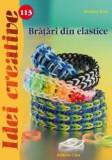 Bratari din elastice - Idei creative 113 | Madaras Kata, Casa