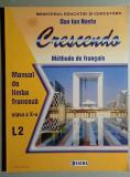 Crescendo * Methode de francais - Manual de franceza clasa a X-a L2 - D.I. Nasta