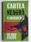 CARTEA NEAGRA A SECURITATII - ION PACEPA VOL.2