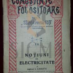 """CASETTI I. (INGINER) """"NOTIUNI DE ELECTRICITATE"""" - SIMIONESCU I. (CUNOSTINTE FOLOSITOARE, SERIA A, """"STIINTA PENTRU TOTI"""", NUMARUL 39)"""
