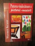 Puterea vindecătoare a picturii & muzicii - Werner Kraus (coord.)