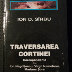 Ion (I.) D. Sîrbu - Traversarea cortinei. Corespondență cu I. Negoițescu...