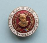 Insigna  -  AL V-LEA FESTIVAL  BIENAL  DE  TEATRU  I.L.CARAGIALE  - 1968