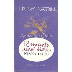 Romanta Unei Vieti. Ioana Radu - Harry Negrin