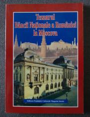 Cristian Păunescu Marian Ștefan Tezaurul Băncii Naționale a României la Moscova foto