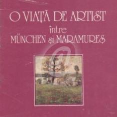 O viata de artist intre Munchen si Maramures