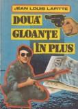 Jean Louis Lafitte - Două gloanțe în plus