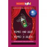 Shakespeare pentru copii - Romeo and Juliet, Romeo si Julieta (editie bilingva: engleza-romana) - Audiobook inclus, Adaptare dupa William Shakespeare