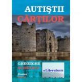 Autistii cartilor - Gheorghe Schwartz