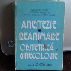 ANESTEZIE REANIMARE IN OBSTETRICA SI GINECOLOGIE - ALEXANDRU DOBRE