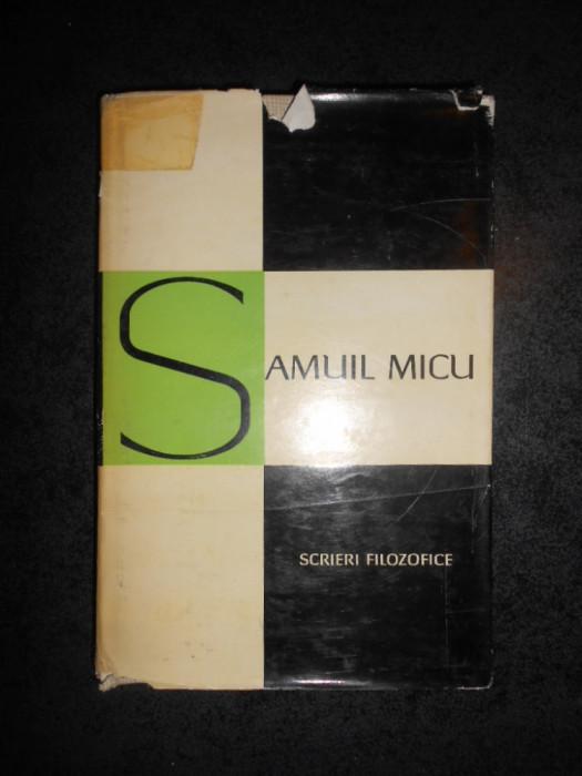 SAMUIL MICU - SCRIERI FILOZOFICE (1966, editie cartonata)