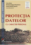 Protectia datelor cu caracter personal/Irina Alexe, Daniel-Mihail Sandru, Nicolae D. Ploesteanu, universitara