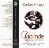 Caseta Ștefan Hrușcă – Colinde (Zîurel De Zîurel) , originala, holograma